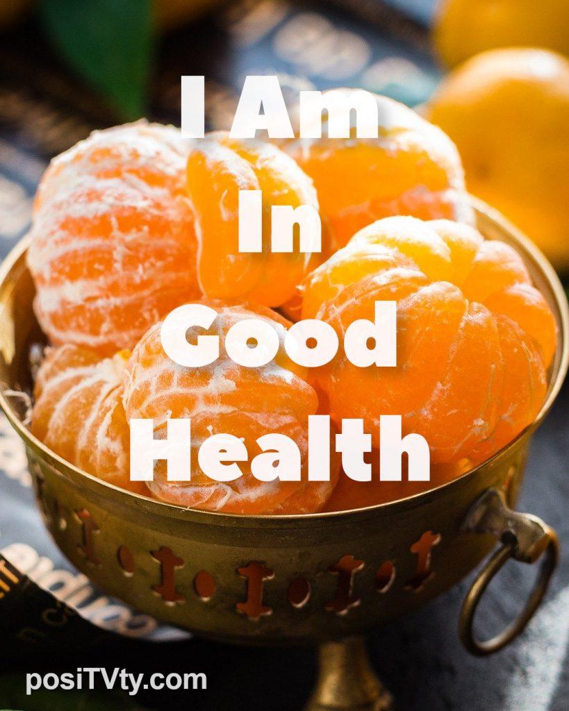 Affirmation - I Am In Good Health