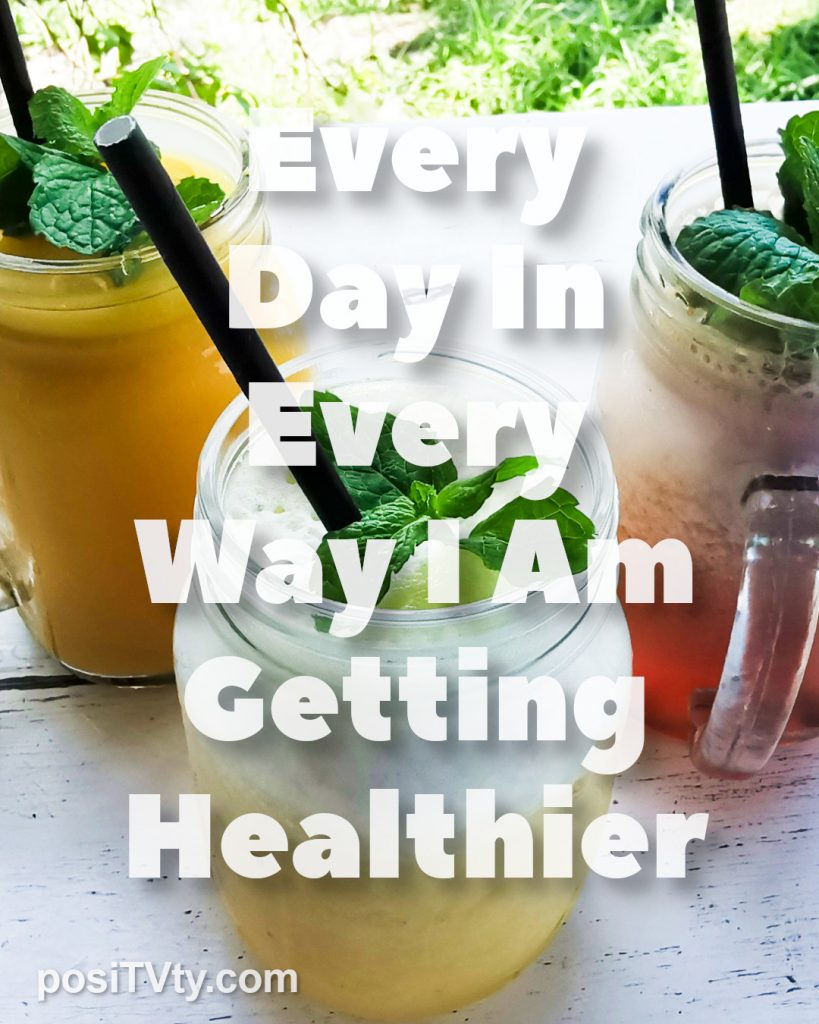 Affirmation - Every Day In Every Way I Am Getting Healthier