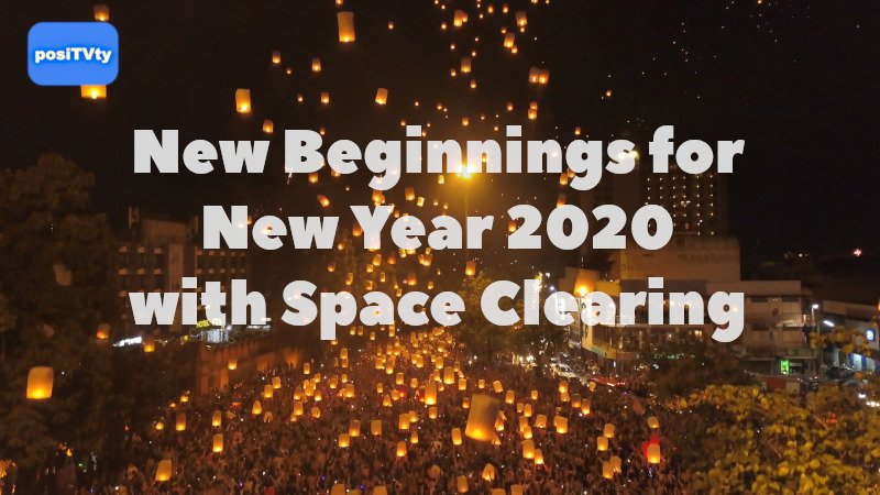 New Beginnings for New Year 2020 with Space Clearing