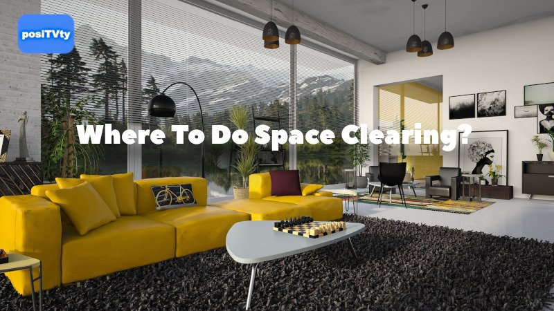 Where To Do Space Clearing?