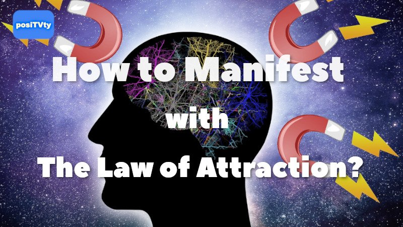 How to Manifest with The Law of Attraction?