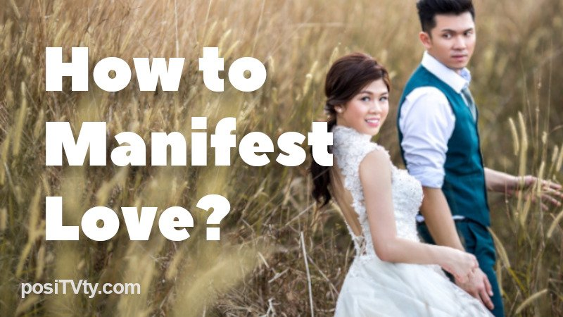 How to Manifest Love?