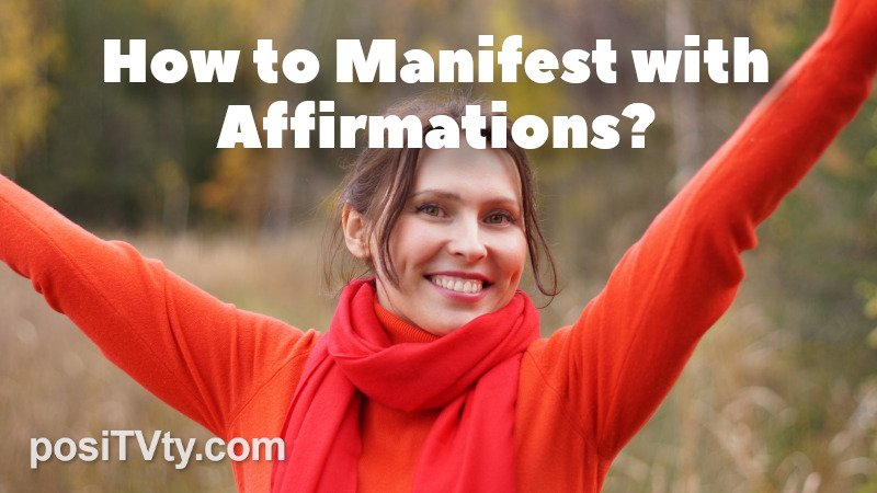 How to Manifest with Affirmations?