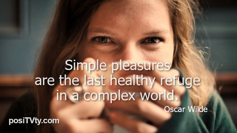 Inspirational Quote by Oscar Wilde - Simple pleasures are the last healthy refuge in a complex world