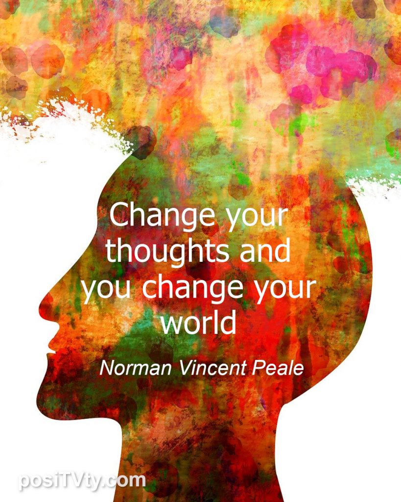 Inspirational Quote by Norman Vincent Peale - Change Your Thoughts And You Change Your World