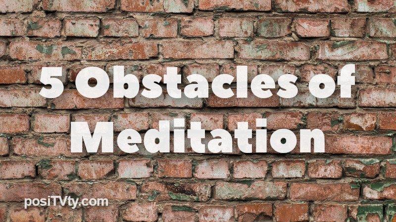 5 Obstacles of Meditation