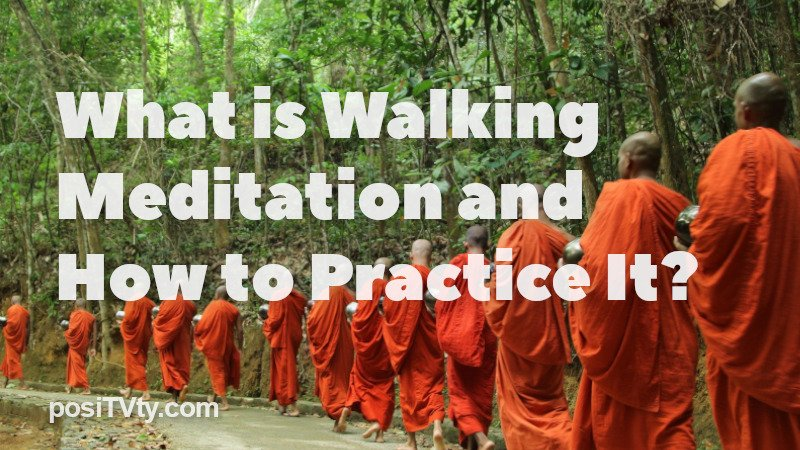 What is Walking Meditation and How to Practice It?