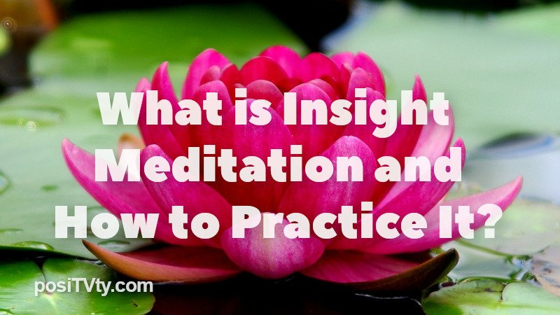 What is Insight Meditation and How to Practice It?
