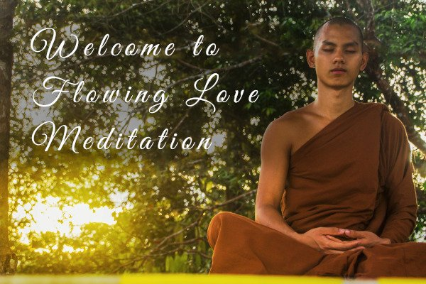 Flowing Love Meditation where we believe Good Thoughts Create Good Things