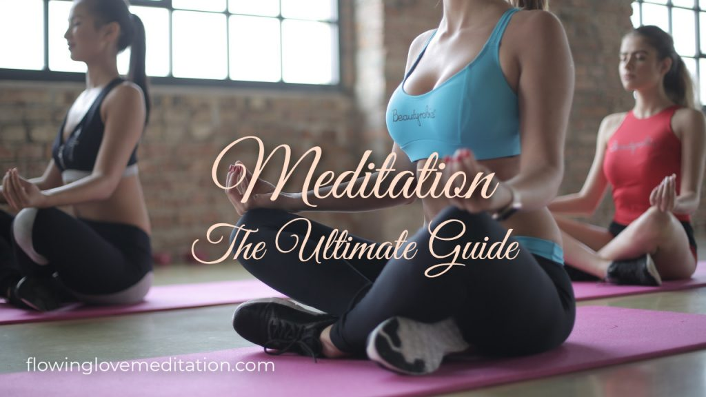 Meditation - The Ultimate Guide