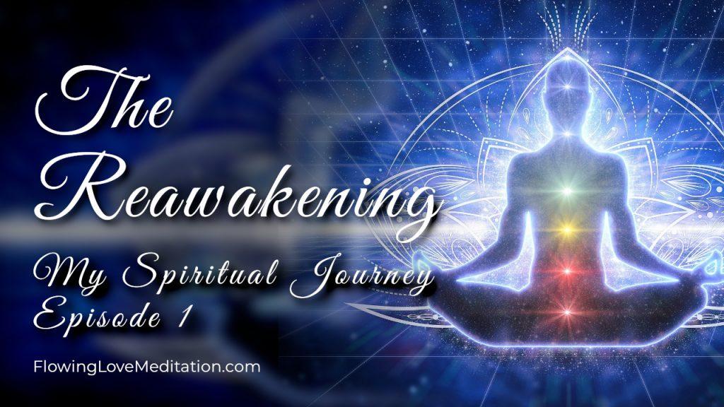 The Reawakening | Episode 1 | My Spiritual Journey