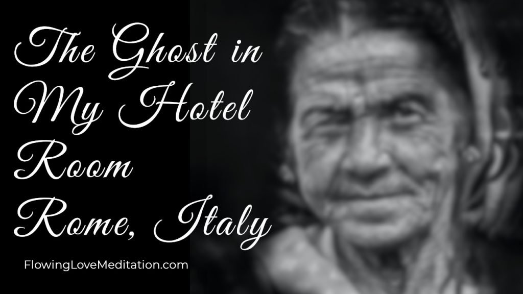 The Ghost in My Hotel Room, Rome, Italy