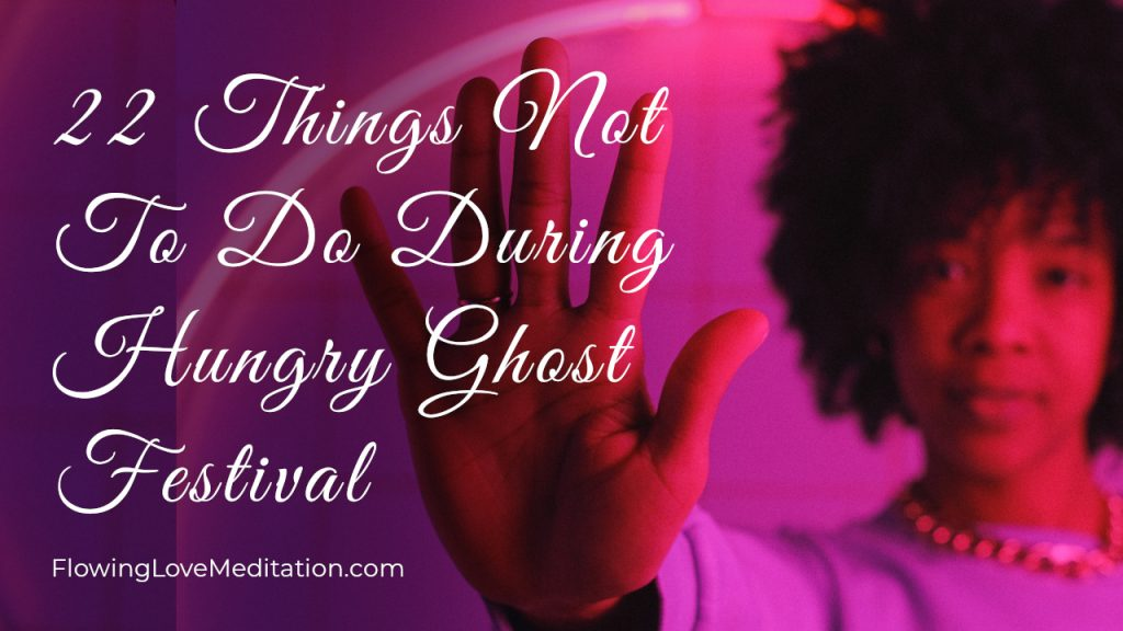 22 Things Not To Do During Hungry Ghost Festival (Ghost Month)